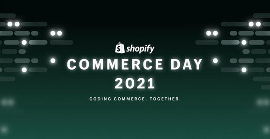 「Shopify COMMERCE DAY 2021」日本限定のバーチャルイベントの開催が決定!